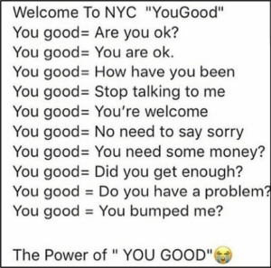 NYC definitions of you good